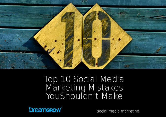 top 10 social media marketing mistakes that you mustnt make