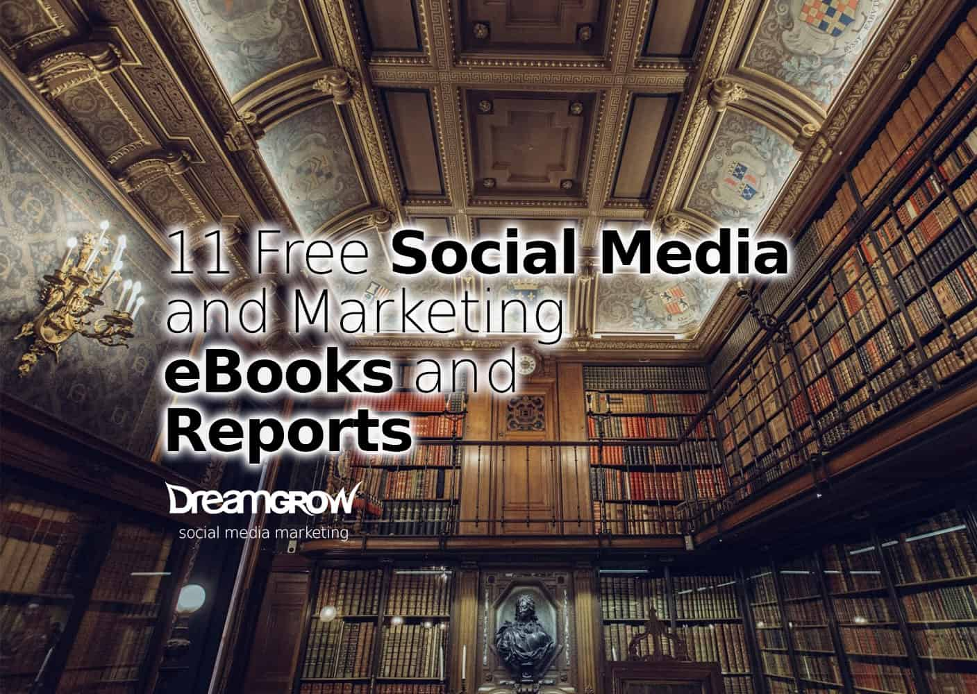 11 Free Social Media And Marketing Ebooks Reports Dreamgrow 2018 Workshop Cooporate Digital In House