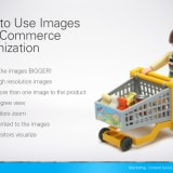 How to Use Images for E-Commerce Optimization