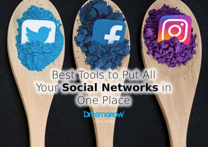 best tools to put social networks in one place