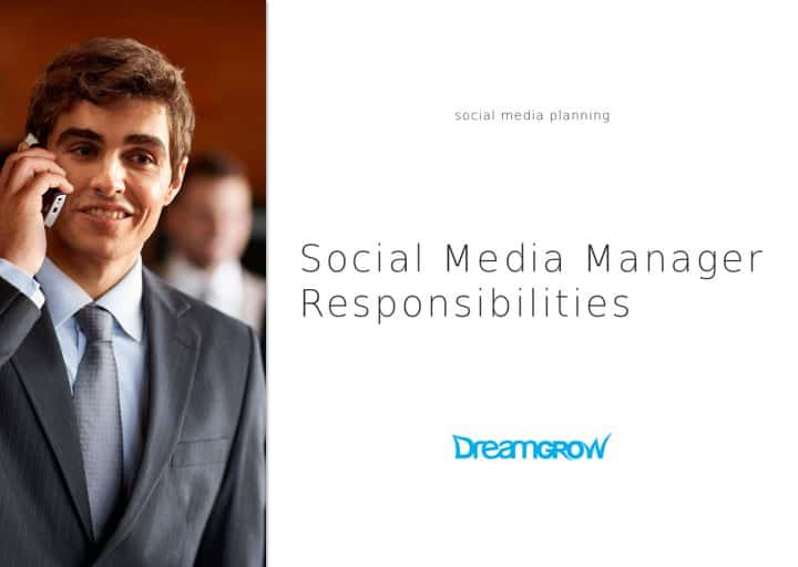 social media manager responsibilities you need to know dreamgrow 2018