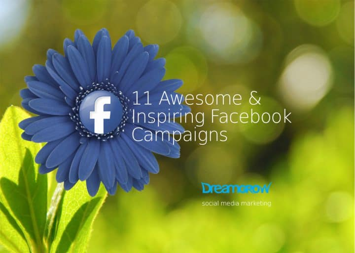 11 awesome facebook campaigns to inspire you @dreamgrow 2018