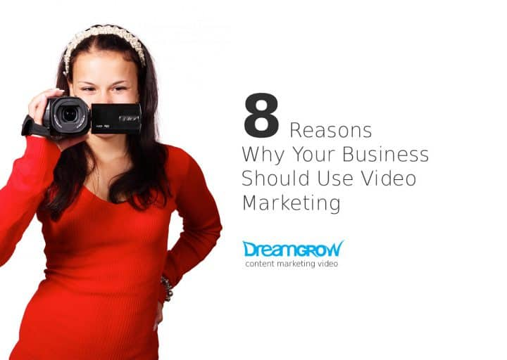 8 Powerful Reasons You Need to Use Video Marketing [TRENDS