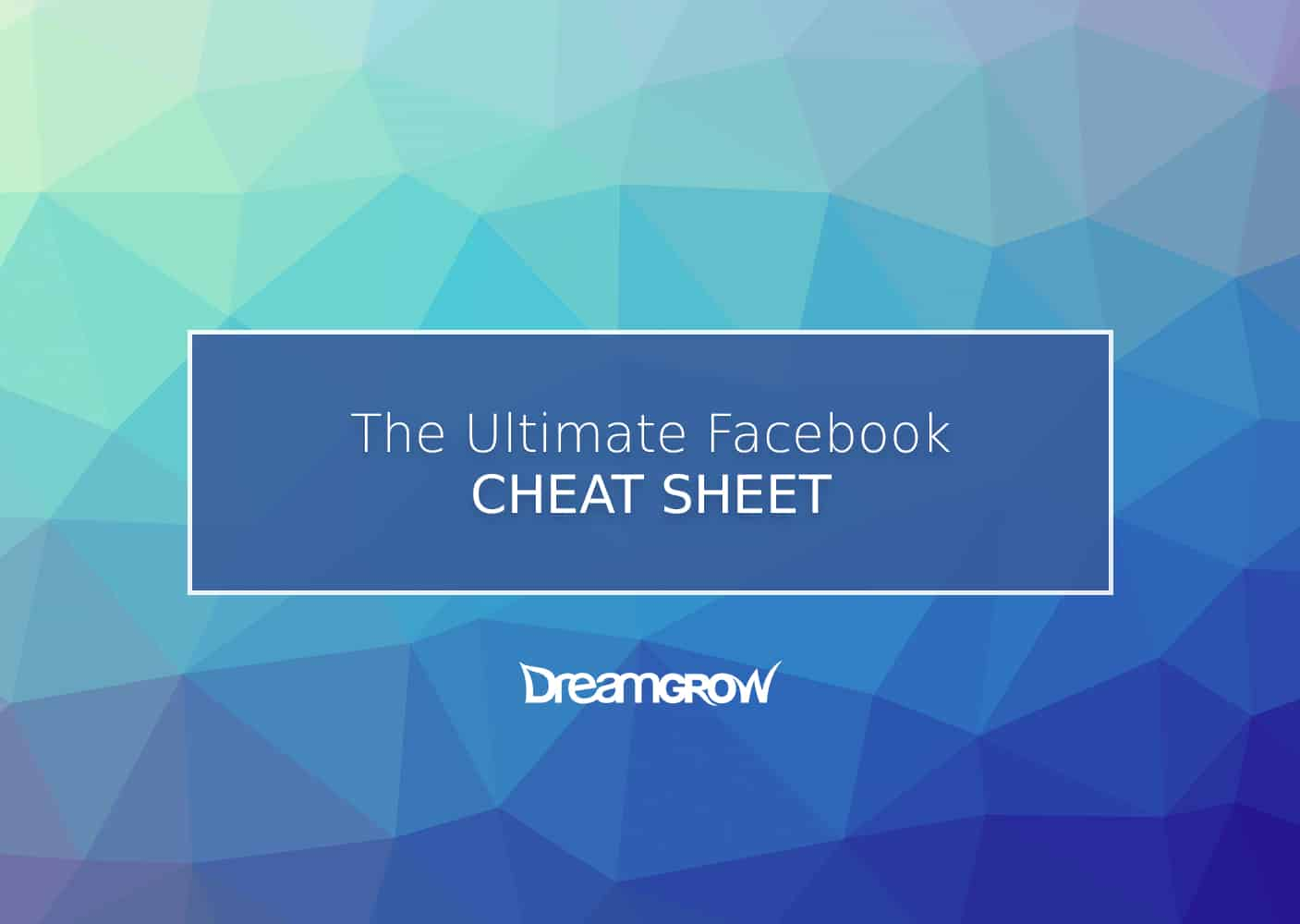 Facebook Cheat Sheet All Sizes And Dimensions 2018 At Dreamgrow 2018