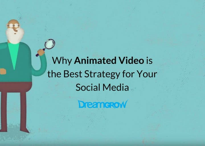 Why Animated Video is the Best Strategy for Your Social