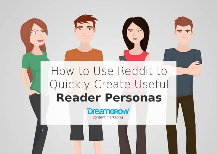How to Use Reddit to Create Useful Reader Personas In
