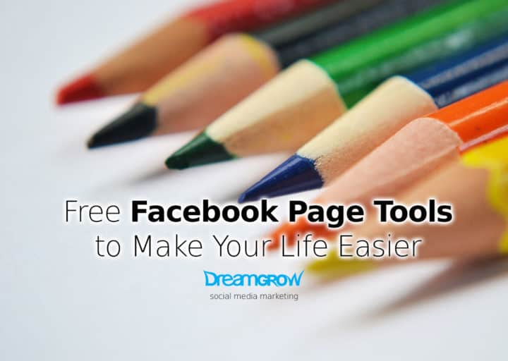 7 Free Facebook Page Tools to Make Your Life Easier Now - DreamGrow