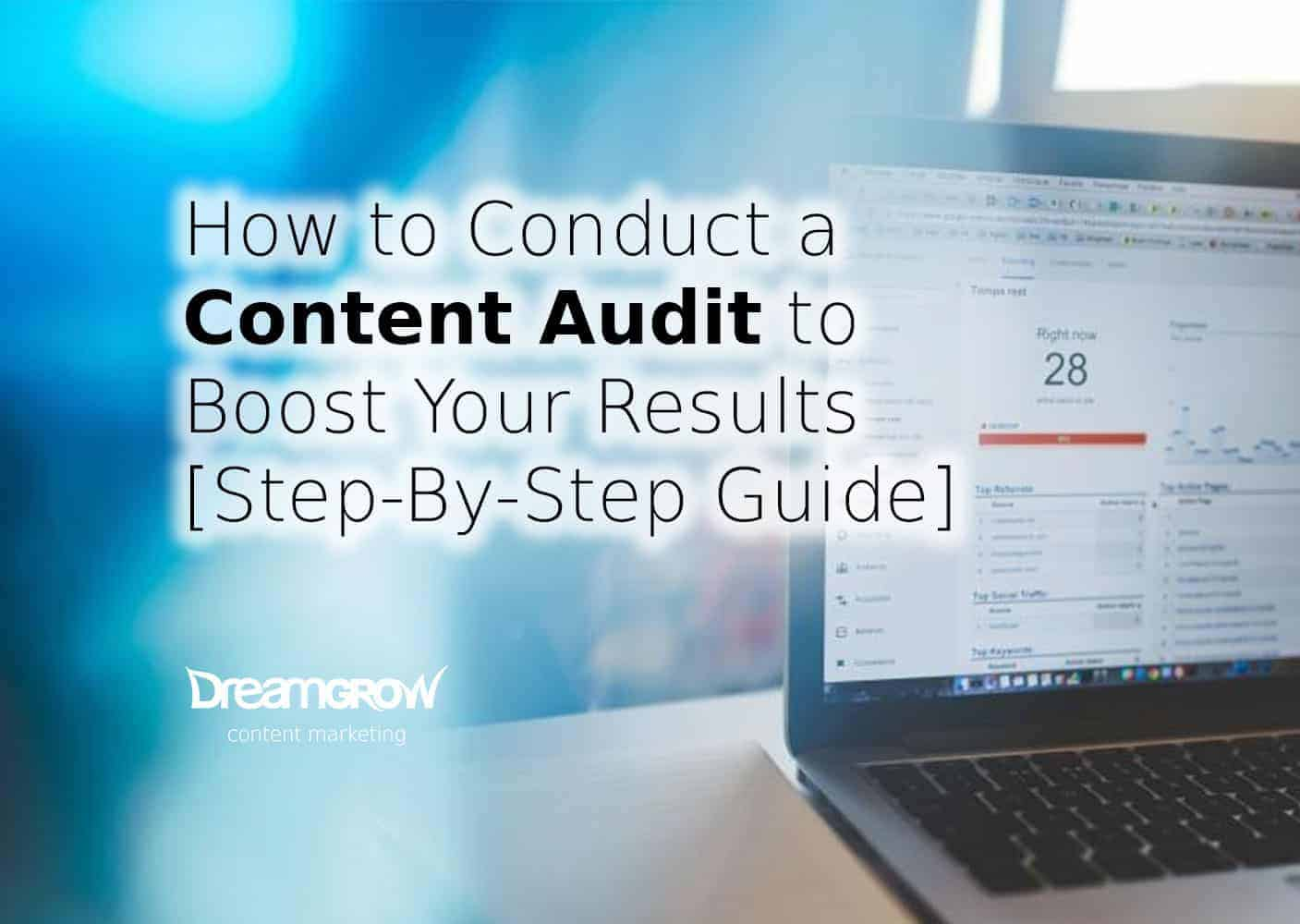 Your Step By Step Guide To The: How To Conduct A Content Audit To Boost Your Results [Step