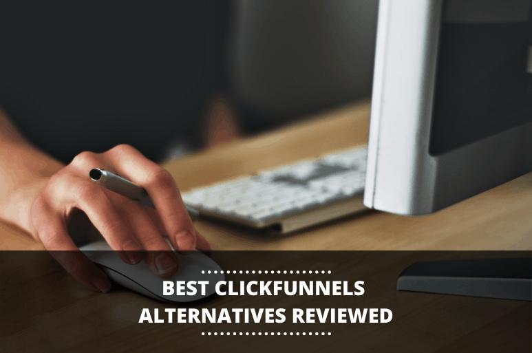 best clickfunnels alternatives reviewed