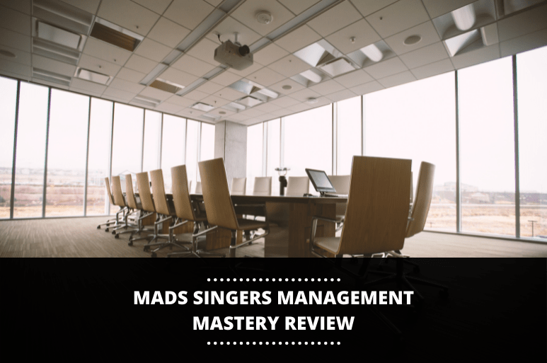 MADS SINGERS MANAGEMENT MASTERY REVIEW
