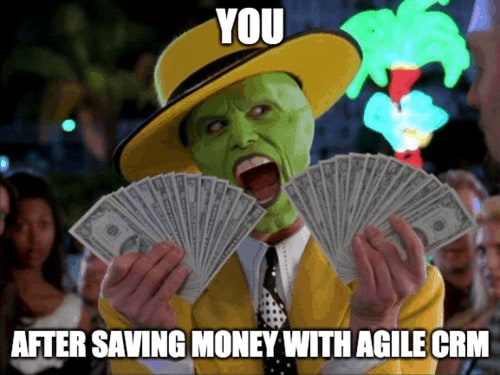 Amazing feeling after saving money with Agile CRM